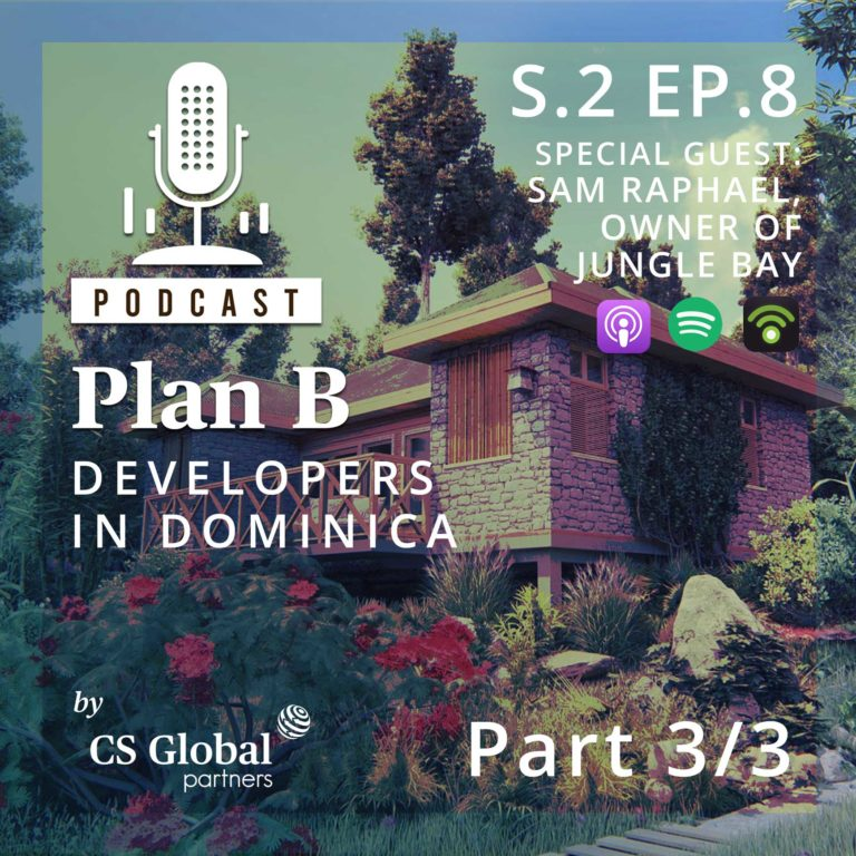 S.2 EP.8 – Developers in Dominica: Part 3/3